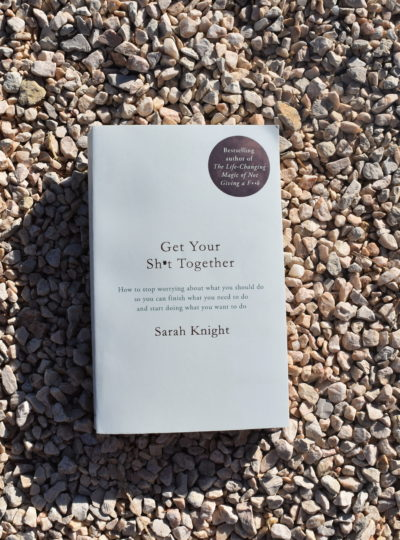 Book Review: Get Your Sh*t Together by Sarah Knight